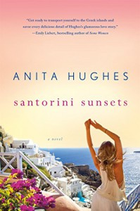 Santorini Sunsets: A Novel - Anita Hughes