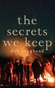 The Secrets We Keep - Deb Loughead
