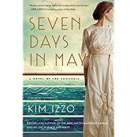 Seven Days in May: A Novel - Kim Izzo