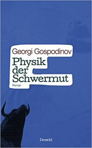Physik der Schwermut - Georgi Gospodinov, Alexander Sitzmann