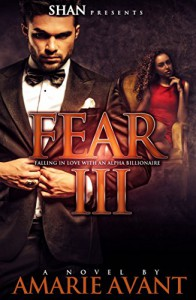 Fear 3: Falling in Love with An Alpha Billionaire (BWWM Romance) - Amarie Avant