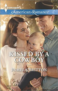 Kissed by a Cowboy (Harlequin American Romance) - Pamela Britton