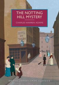 The Notting Hill Mystery - Charles Warren Adams
