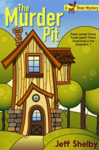 The Murder Pit (A Moose River Mystery Book 1) - Jeff Shelby