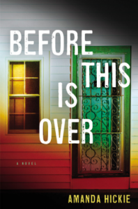 Before This Is Over - Amanda Hickie