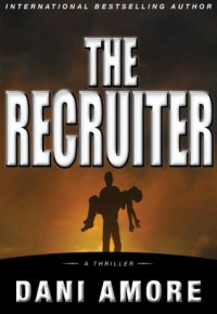 THE RECRUITER - Dani Amore