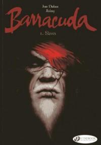 Slaves: Barracuda Vol. 1 (Barracude) - Jean Defaux