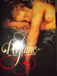 Perfume: The Story of a Murderer -- First 1st American Edition - Patrick Suskind