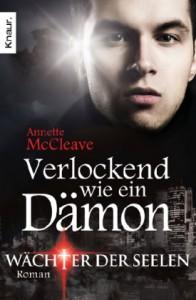 Verlockend wie ein Dämon Wächter der Seelen - Annette McCleave