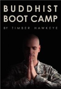 Buddhist Boot Camp - Timber Hawkeye