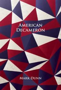 American Decameron - Mark Dunn