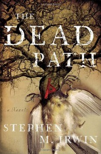 The Dead Path - Stephen M. Irwin