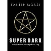 Super Dark  (Super Dark, #1) - Tanith Morse
