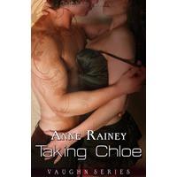 Taking Chloe (Vaughn, #3) - Anne Rainey