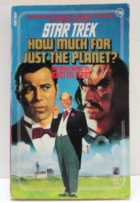 How Much for Just the Planet? (Star Trek, Book 36) - John M. Ford