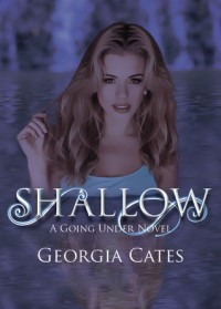 Shallow (Going Under, #2) - Georgia Cates