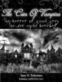 The Horror of Gaad Grey, The Evil Alpha Werewolf  - Sean H. Robertson