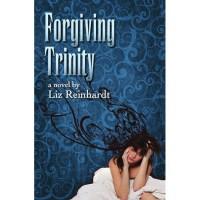 Forgiving Trinity - Liz Reinhardt