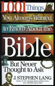 1,001 Things You Always Wanted to Know about the Bible, But Never Thought to Ask - J. Stephen Lang