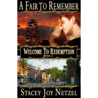 A Fair to Remember (Welcome to Redemption, #2) - Stacey Joy Netzel