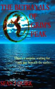 The Betrayals of Grim's Peak - Sean J. Quirk