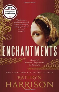 Enchantments: A novel of Rasputin's daughter and the Romanovs - Kathryn Harrison