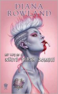 My Life as a White Trash Zombie -