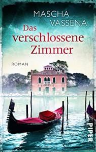 Das verschlossene Zimmer: Roman - Mascha Vassena