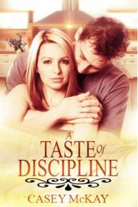 A Taste of Discipline - Casey McKay