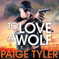 To Love a Wolf: SWAT, Book 4 - Tantor Audio, Paige Tyler, Abby Craden
