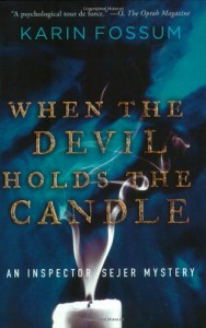 When the Devil Holds the Candle (Inspector Sejer Mysteries) - Karin Fossum