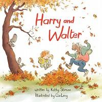 Harry and Walter - Kathy Stinson, Qin Leng