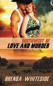 Southwest of Love and Murder - Brenda Whiteside