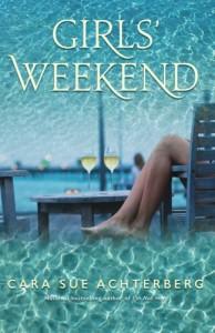 Girls' Weekend - Cara Sue Achterberg