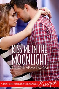 Kiss Me in the Moonlight: Europe - Lindzee Armstrong