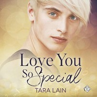 Love You So Special (Love You So Stories #3) - Christopher Forest, Tara Lain
