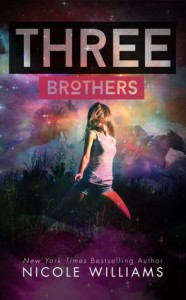 Three Brothers - Nicole  Williams
