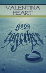 Good Together - Valentina Heart