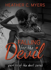 Falling for the Devil (Devil Series Book 1) - Heather C. Myers, Katya Sarria