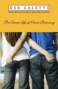 The Secret Life of Prince Charming - Deb Caletti