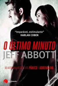 O Último Minuto (Sam Capra # 2) - Jeff Abbott