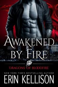 Awakened by Fire: Dragons of Bloodfire 2 - Erin Kellison
