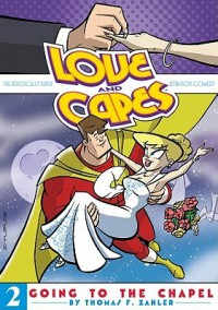 Love and Capes Vol. 2: Going To The Chapel - Thomas F. Zahler