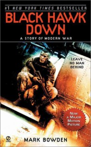 Black Hawk Down : A Story of Modern War - Mark Bowden
