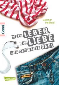 Mein Leben, die Liebe und der ganze Rest - Dagmar Hoßfeld