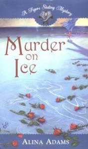 Murder on Ice (Figure Skating Mystery) - Alina Adams