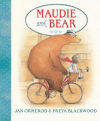 Maudie and Bear - Jan Ormerod, Freya Blackwood