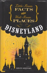 Little Known Facts About Well Known Places - Disneyland - David  Hoffman