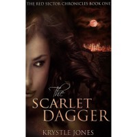 The Scarlet Dagger (The Red Sector Chronicles, #1) - Krystle Jones