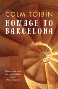 Homage To Barcelona - Colm Tóibín